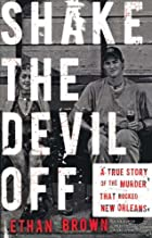 Shake the Devil Off: A True Story of the…