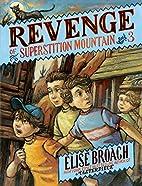 Revenge of Superstition Mountain…