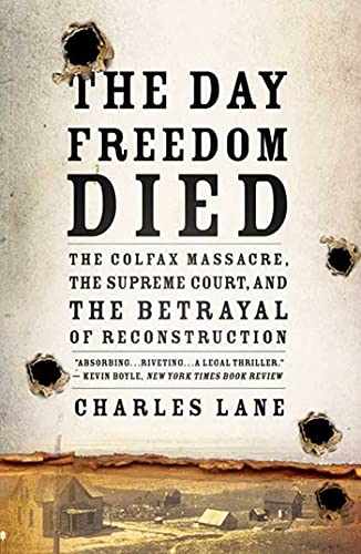 the-day-freedom-died-the-colfax-massacre-the-supreme-court-and-the-betrayal-of-reconstruction