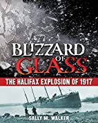 Blizzard of Glass: The Halifax Explosion of…