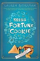 Miss Fortune Cookie by Lauren Bjorkman