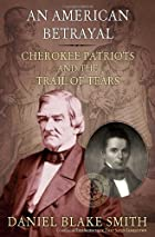 An American Betrayal: Cherokee Patriots and…