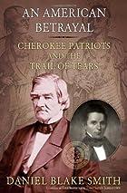 An American Betrayal: Cherokee Patriots and…