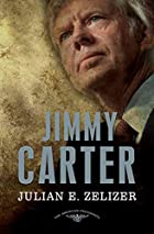 Jimmy Carter by Julian E. Zelizer