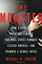 The Monster: How a Gang of Predatory Lenders…