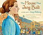 The House That Jane Built: A Story About…