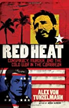 Red Heat: Conspiracy, Murder, and the Cold…