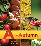 Maass, Robert: A Is for Autumn