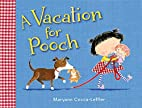 A Vacation for Pooch by Maryann…