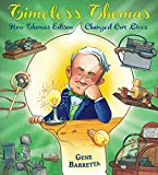 Barretta, Gene: Timeless Thomas: How Thomas Edison Changed Our Lives