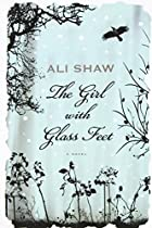 The Girl with Glass Feet: A Novel by Ali…
