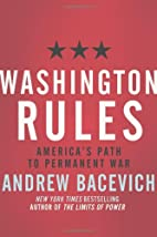 Washington Rules: America's Path to…