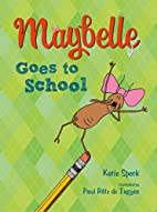 Maybelle Goes to School by Katie Speck