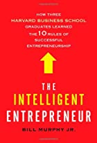 The Intelligent Entrepreneur: How Three…