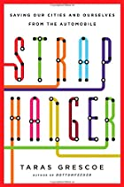 Straphanger: Saving Our Cities and Ourselves…