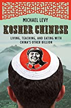 Kosher Chinese: Living, Teaching, and Eating…