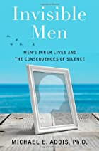 Invisible Men: Men's Inner Lives and…