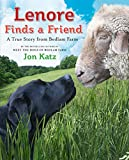 Katz, Jon: Lenore Finds a Friend: A True Story from Bedlam Farm