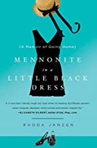 Mennonite in a Little Black Dress: A Memoir…