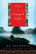 City of Tranquil Light: A Novel by Bo…