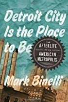 Detroit City Is the Place to Be: The…