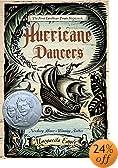 Hurricane Dancers: The First Caribbean Pirate Shipwreck (Pura Belpre Honor Books - Author (Narrative))