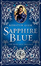 Sapphire Blue (Ruby Red) by Kerstin Gier
