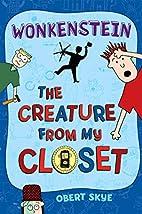 Wonkenstein (The Creature from My Closet,…