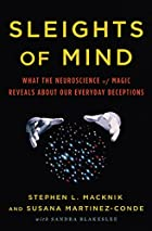 Sleights of Mind: What the Neuroscience of…