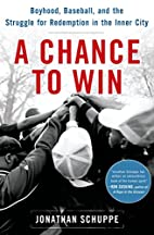 A Chance to Win: Boyhood, Baseball, and the…