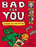 Pyle, Kevin C.: Bad for You: Exposing  the War on Fun!