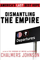 Dismantling the Empire: America's Last…