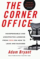 The Corner Office: Indispensable and…