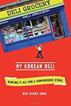 My Korean Deli: Risking It All for a…