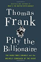 Pity the Billionaire: The Hard-Times Swindle…