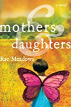 Mothers and Daughters: A Novel by Rae…