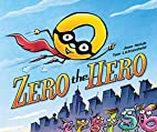 Zero the Hero: A Book about Nothing! by Joan…