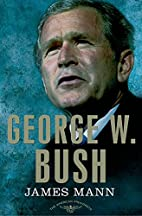 George W. Bush by James Mann