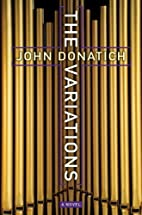 The Variations: A Novel by John Donatich