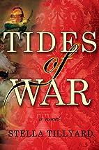 Tides of War by Stella Tillyard