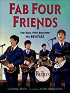 Fab Four Friends: The Boys Who Became the…