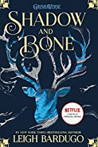 Shadow and Bone (Grisha Trilogy) by Leigh…