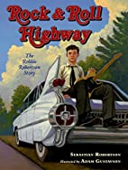 Rock and Roll Highway: The Robbie Robertson…