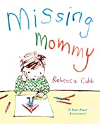 Missing Mommy: A Book About Bereavement by…