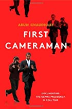 First Cameraman: Documenting the Obama&hellip;