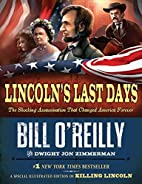 Lincoln's Last Days: The Shocking…