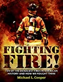 Cooper, Michael: Fighting Fire!: Ten of the Deadliest Fires in American History and How We Fought Them