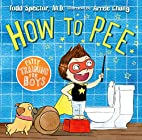 How to Pee: Potty Training for Boys by Todd…