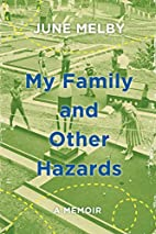 My Family and Other Hazards: A Memoir by…