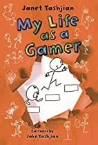 My Life as a Gamer (The My Life series) by…